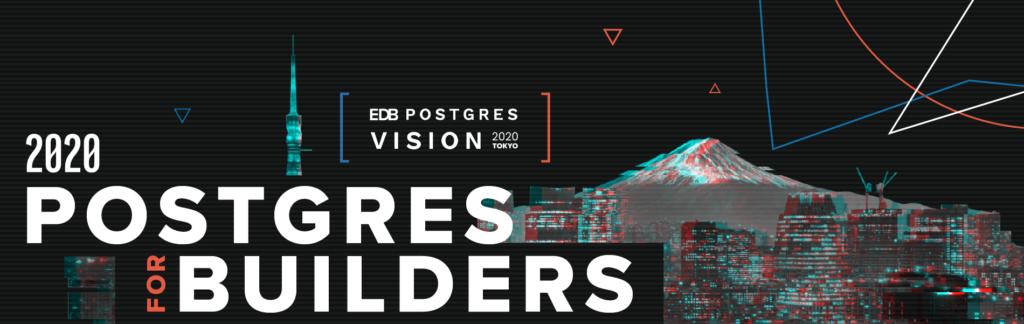 EDB Postgres Vision Tokyo 2020